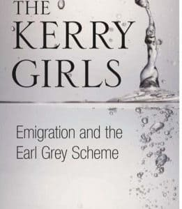 THE KERRY GIRLS – Emigration and the Earl Grey Scheme